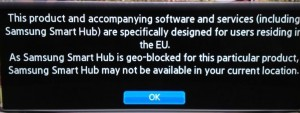 Samsung Smart Hub is geo-blocked for this particular product